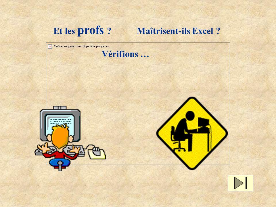 Et les profs ? Maîtrisent-ils Excel ? Vérifions …