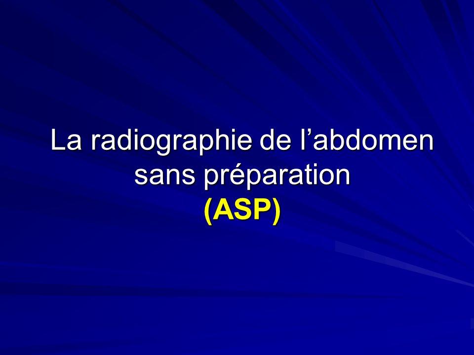 La radiographie de labdomen sans préparation (ASP)