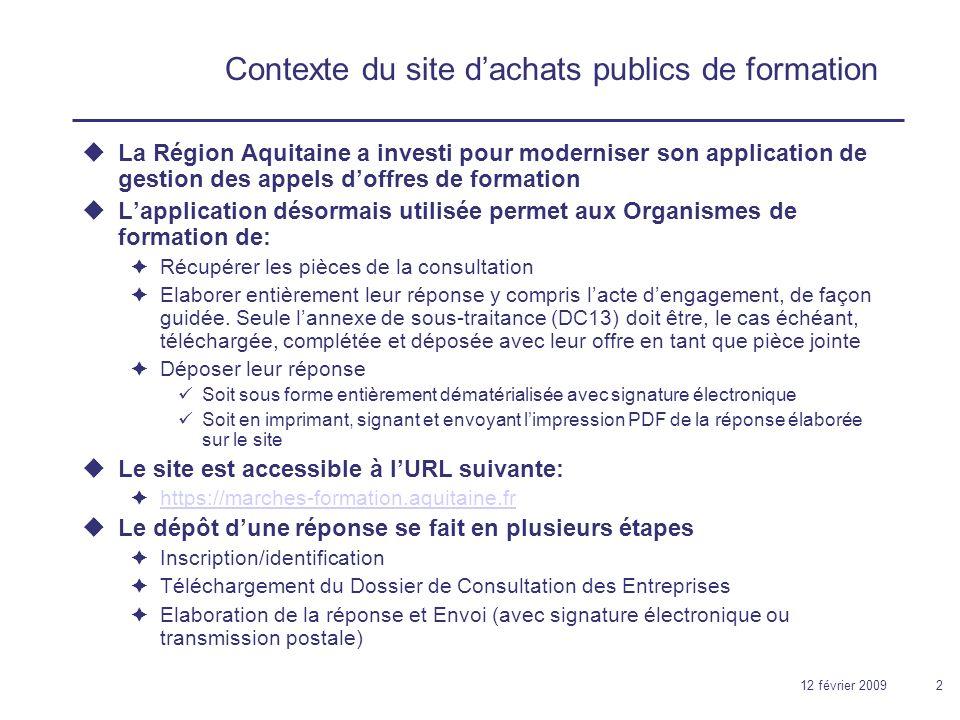 12 février 200913 La notion de réponse Une réponse à la consultation est composée dune candidature (un DC4 et un ou plusieurs DC5) et dune ou plusieurs offres.