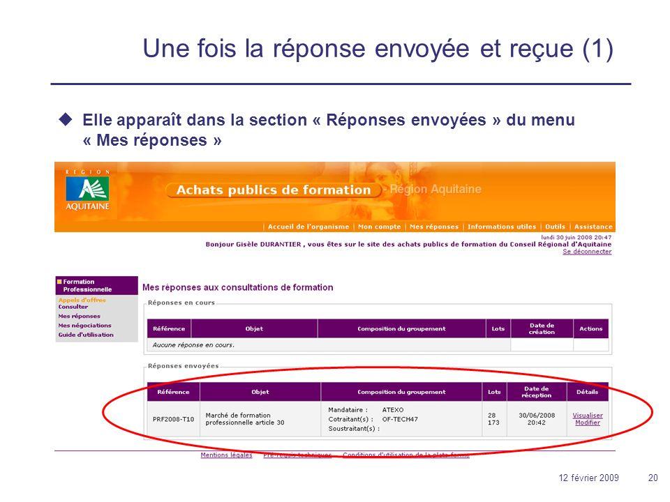 12 février 200920 Une fois la réponse envoyée et reçue (1) Elle apparaît dans la section « Réponses envoyées » du menu « Mes réponses »