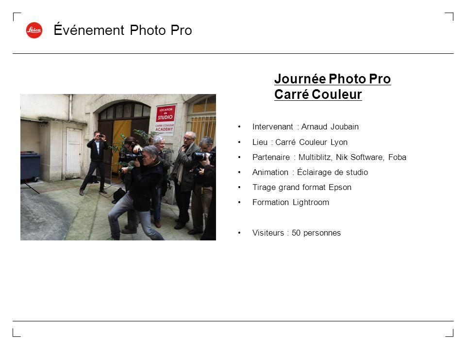 Événement Photo Pro Journée Photo Pro Carré Couleur Intervenant : Arnaud Joubain Lieu : Carré Couleur Lyon Partenaire : Multiblitz, Nik Software, Foba