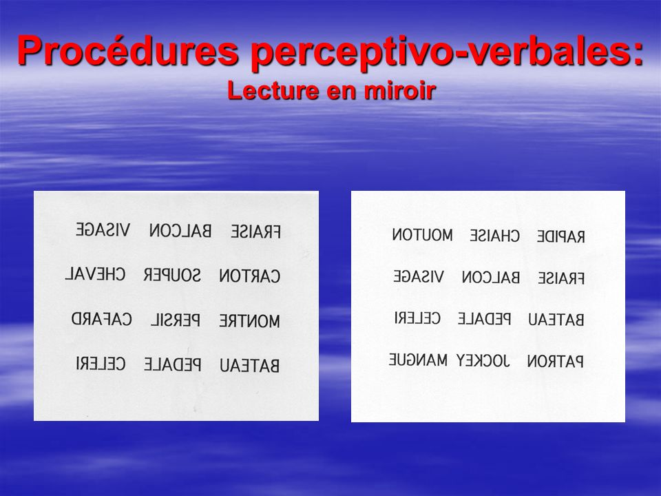 Procédures perceptivo-verbales: Lecture en miroir