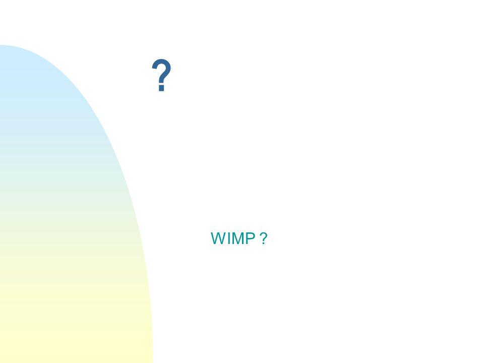 ? WIMP ?