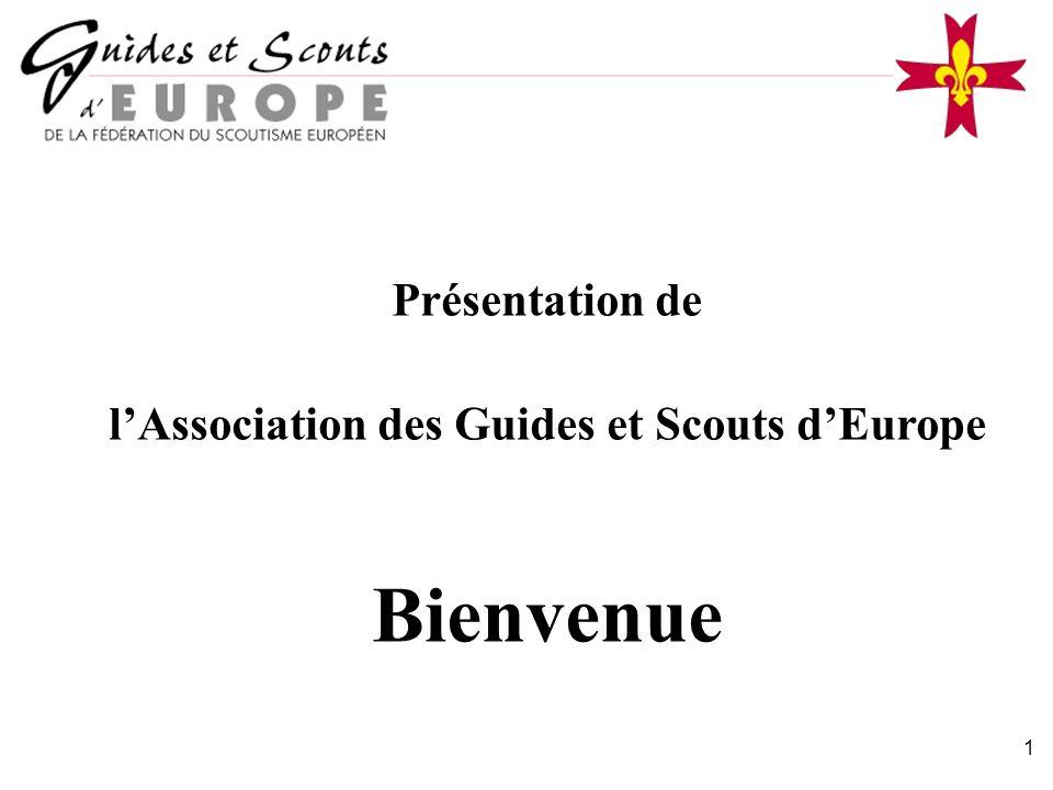 1 Présentation de lAssociation des Guides et Scouts dEurope Bienvenue
