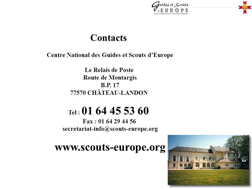 33 Contacts Centre National des Guides et Scouts dEurope Le Relais de Poste Route de Montargis B.P. 17 77570 CHÂTEAU-LANDON Tel : 01 64 45 53 60 Fax :