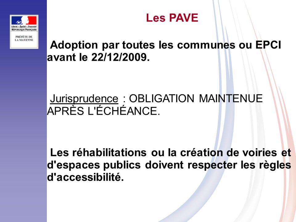 Les PAVE Adoption par toutes les communes ou EPCI avant le 22/12/2009.