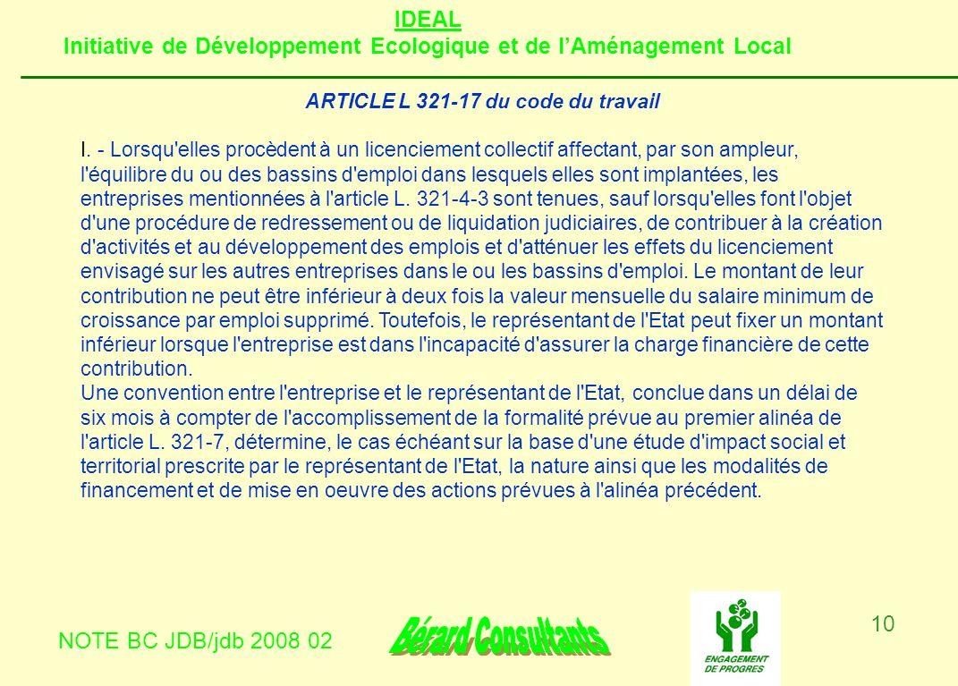 IDEAL Initiative de Développement Ecologique et de lAménagement Local NOTE BC JDB/jdb 2008 02 10 ARTICLE L 321-17 du code du travail I. - Lorsqu'elles
