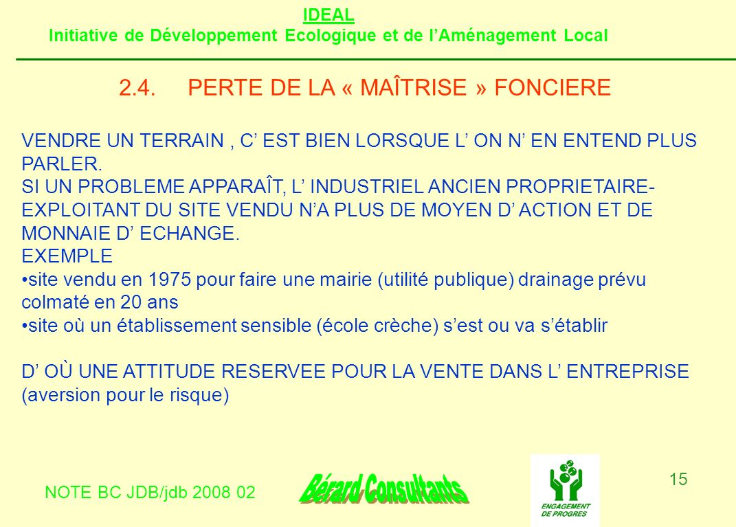 IDEAL Initiative de Développement Ecologique et de lAménagement Local NOTE BC JDB/jdb 2008 02 16 2.5.