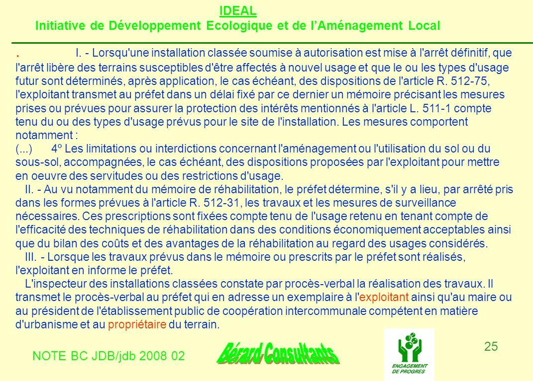 IDEAL Initiative de Développement Ecologique et de lAménagement Local NOTE BC JDB/jdb 2008 02 25. I. - Lorsqu'une installation classée soumise à autor