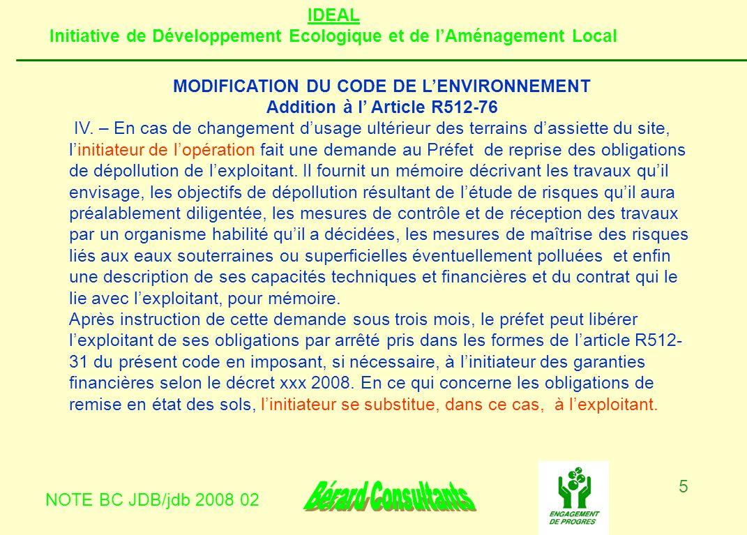 IDEAL Initiative de Développement Ecologique et de lAménagement Local NOTE BC JDB/jdb 2008 02 5 MODIFICATION DU CODE DE LENVIRONNEMENT Addition à l Ar