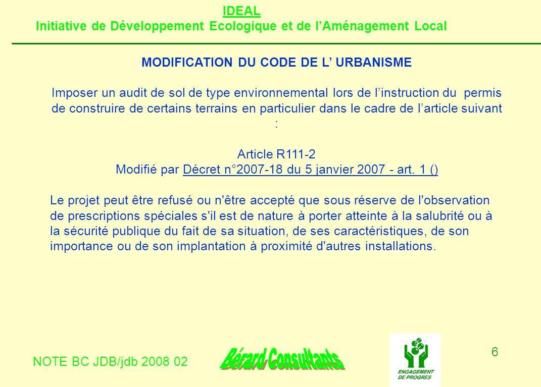 IDEAL Initiative de Développement Ecologique et de lAménagement Local NOTE BC JDB/jdb 2008 02 6 MODIFICATION DU CODE DE L URBANISME Imposer un audit d