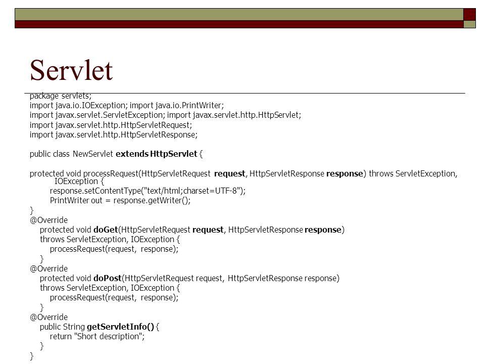 Servlet package servlets; import java.io.IOException; import java.io.PrintWriter; import javax.servlet.ServletException; import javax.servlet.http.Htt