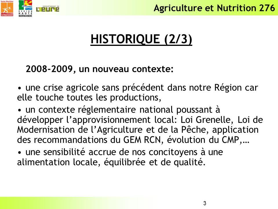 Agriculture et Nutrition 276 4 Été 2010: annonce du Président du Département de lEure de sa volonté de tendre vers un maximum de produits locaux, de produits bio et de produits de qualité dans les repas des collèges eurois, association des Présidents du Département de Seine- Maritime et de la Région Haute-Normandie à cet objectif.
