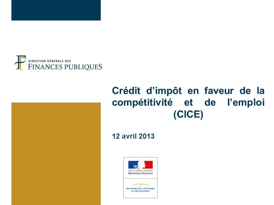 2 Crédit dimpôt pour la compétitivité et lemploi (CICE) – 12 avril 2013 Les étapes de la création du crédit dimpôt en faveur de la compétitivité et de lemploi (CICE) Pacte national pour la croissance, la compétitivité et lemploi du 6 novembre 2012 : présenté par le Premier ministre à lissue dun séminaire gouvernemental ; objectifs du Pacte : restaurer la compétitivité de la France, redresser son industrie, retrouver la croissance et lemploi ; « Décision n° 1 : alléger de 20Md par an, avec une montée en charge progressive sur 3 ans (10Md dès la 1ère année), les coûts des entreprises via un Crédit dimpôt pour la compétitivité et lemploi (CICE).
