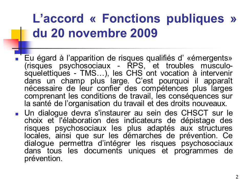 2 Laccord « Fonctions publiques » du 20 novembre 2009 Eu égard à lapparition de risques qualifiés d «émergents» (risques psychosociaux - RPS, et troub