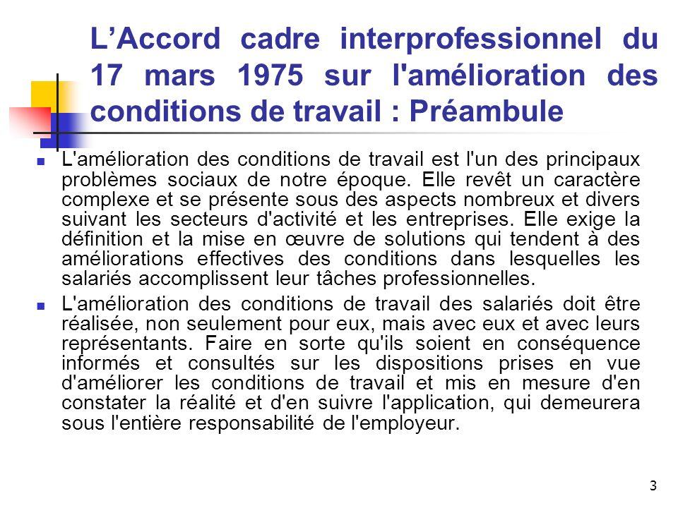 3 LAccord cadre interprofessionnel du 17 mars 1975 sur l'amélioration des conditions de travail : Préambule L'amélioration des conditions de travail e