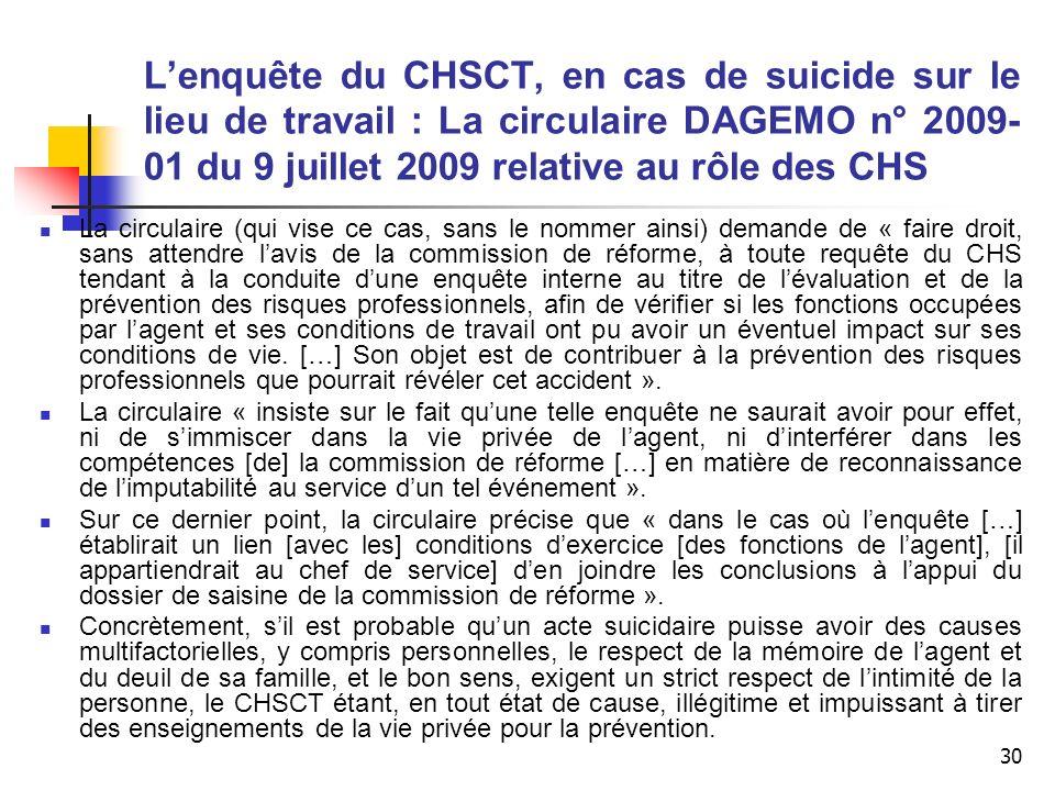 30 Lenquête du CHSCT, en cas de suicide sur le lieu de travail : La circulaire DAGEMO n° 2009- 01 du 9 juillet 2009 relative au rôle des CHS La circul