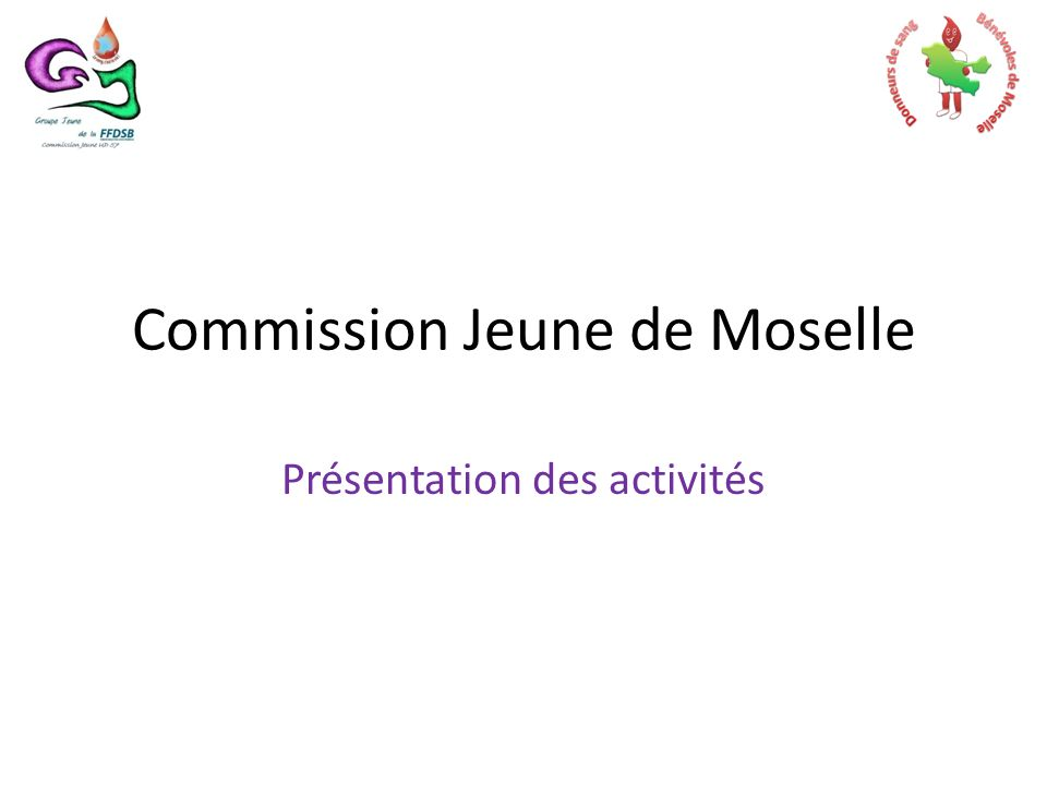 Commission Jeune de Moselle Présentation des activités