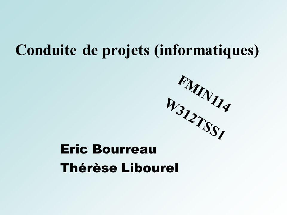 1 Conduite de projets (informatiques) Eric Bourreau Thérèse Libourel FMIN114 W312TSS1