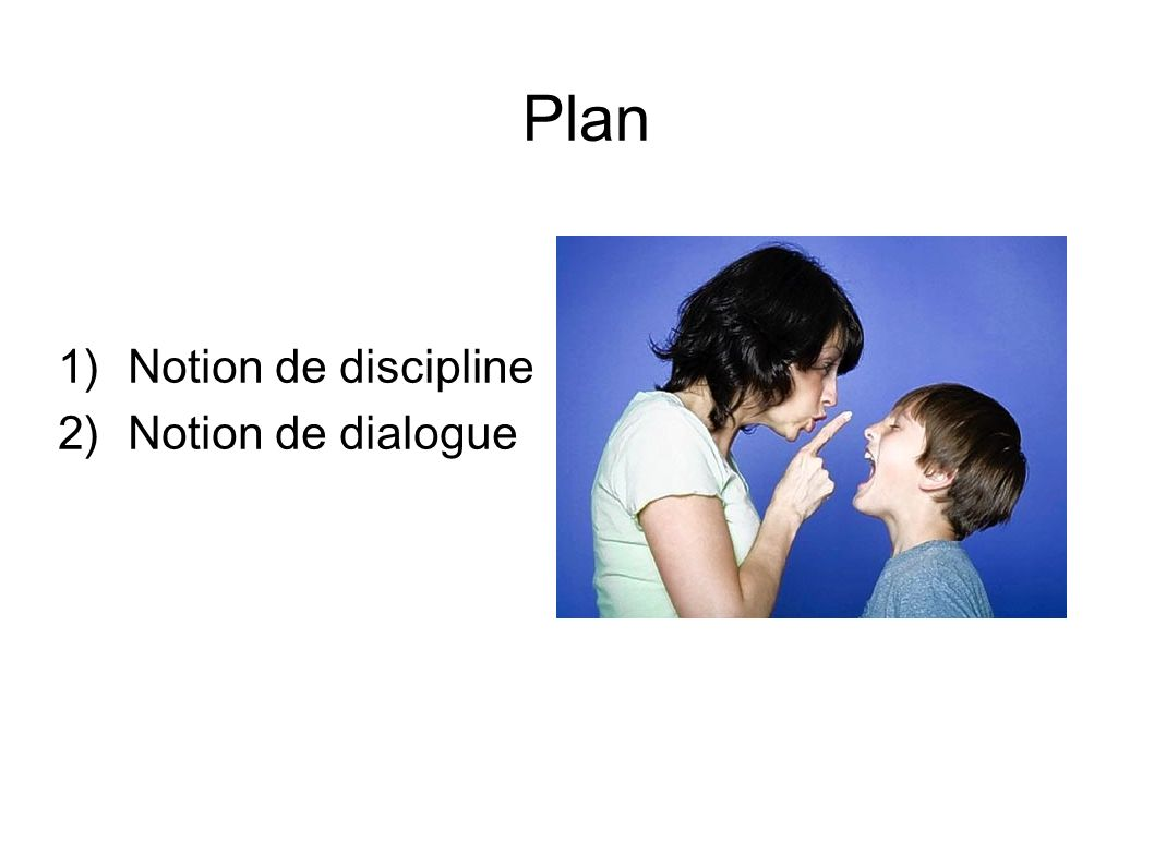 Plan 1)Notion de discipline 2)Notion de dialogue