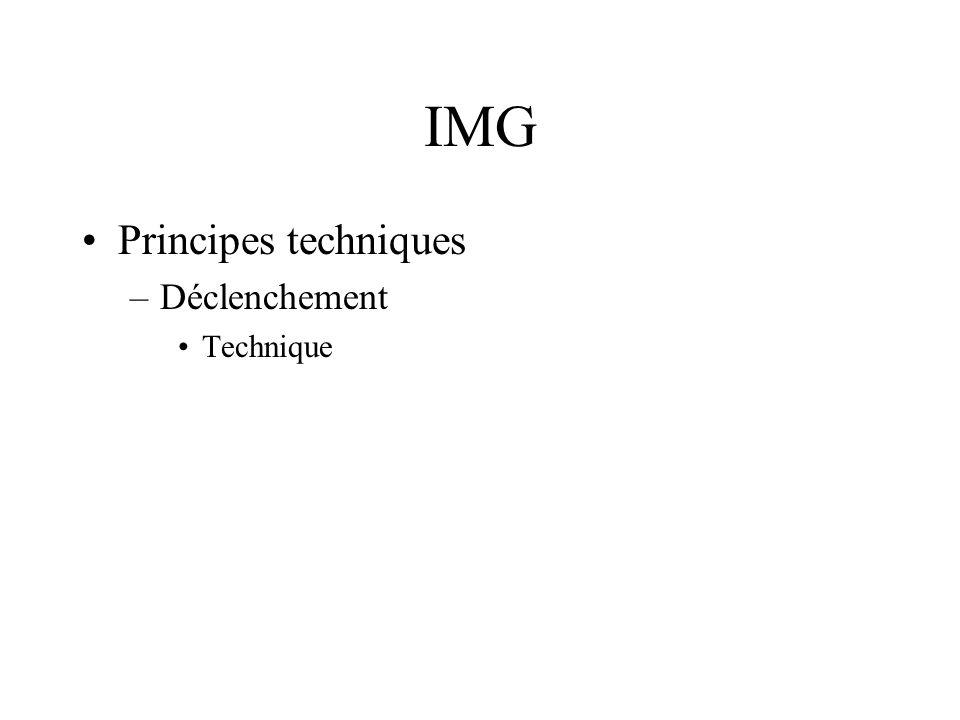 IMG Principes techniques –Déclenchement Technique