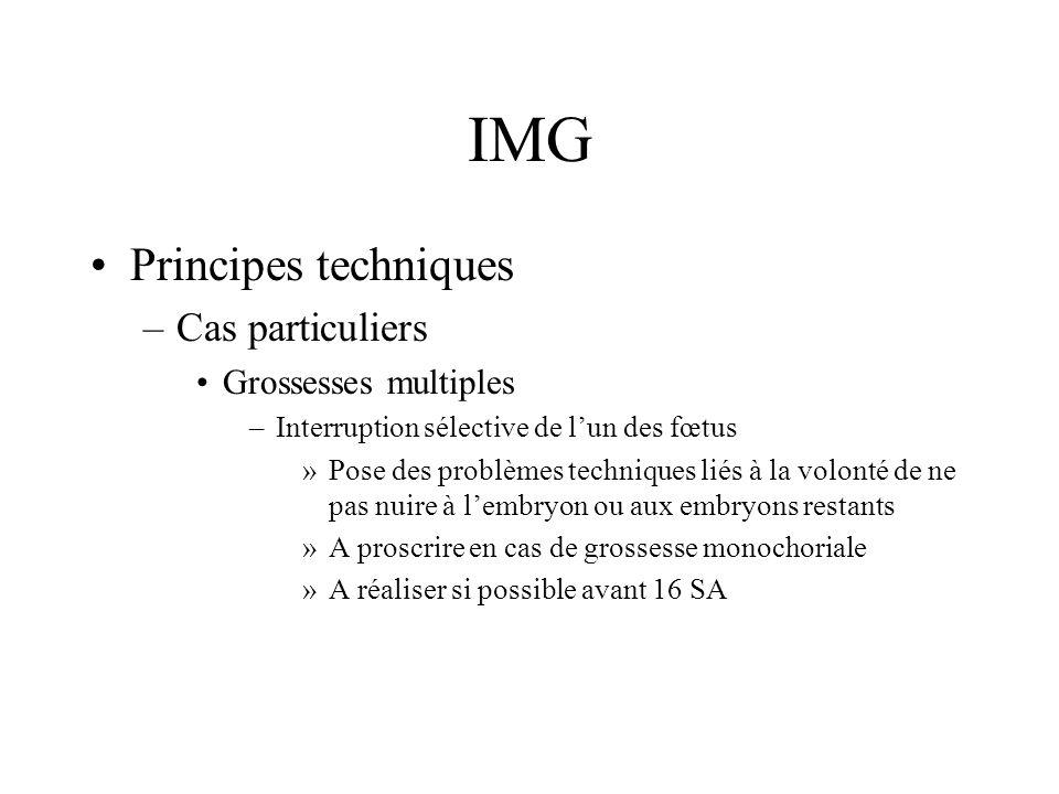 IMG Principes techniques –Cas particuliers Grossesses multiples –Interruption sélective de lun des fœtus »Pose des problèmes techniques liés à la volo