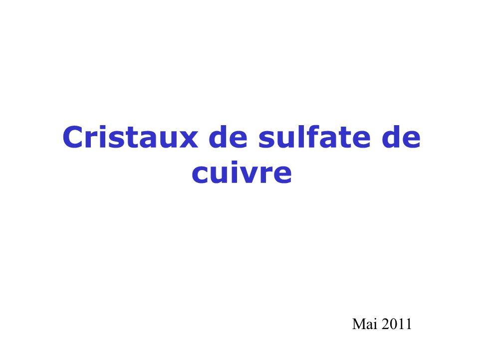 Cristaux de sulfate de cuivre Mai 2011