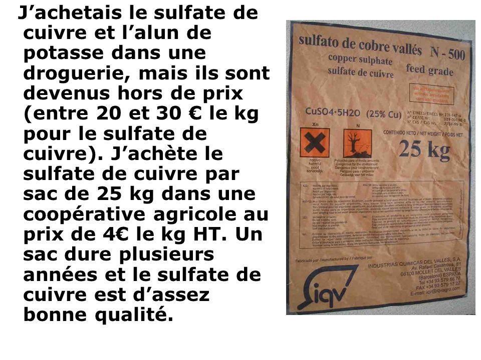 Jachetais le sulfate de cuivre et lalun de potasse dans une droguerie, mais ils sont devenus hors de prix (entre 20 et 30 le kg pour le sulfate de cui