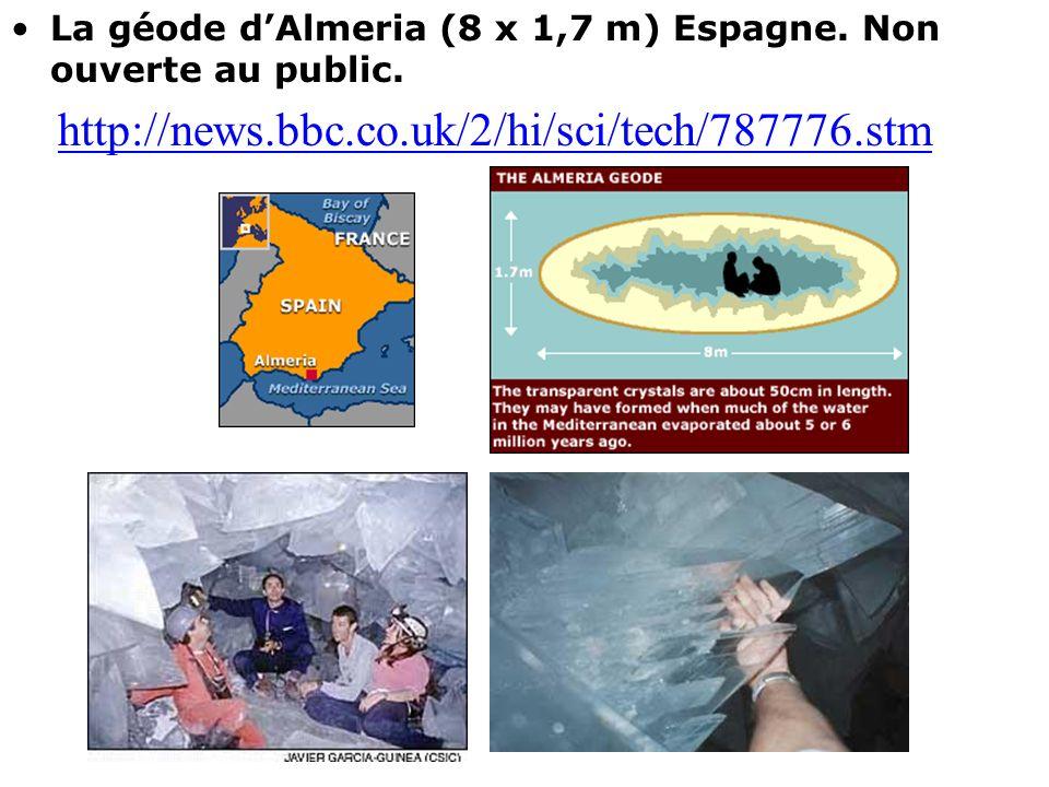 La géode dAlmeria (8 x 1,7 m) Espagne. Non ouverte au public. http://news.bbc.co.uk/2/hi/sci/tech/787776.stm