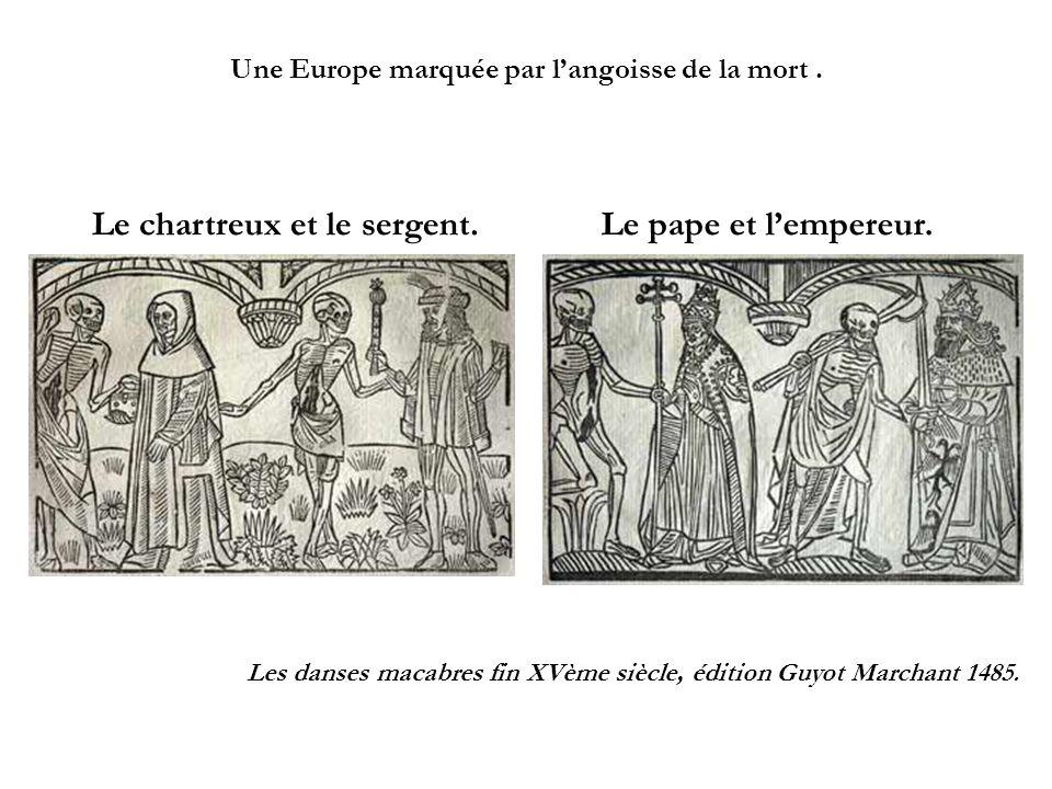 Une Europe marquée par langoisse de la mort. Le chartreux et le sergent.Le pape et lempereur. Les danses macabres fin XVème siècle, édition Guyot Marc