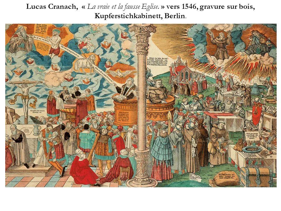 Lucas Cranach, « La vraie et la fausse Eglise. » vers 1546, gravure sur bois, Kupferstichkabinett, Berlin.