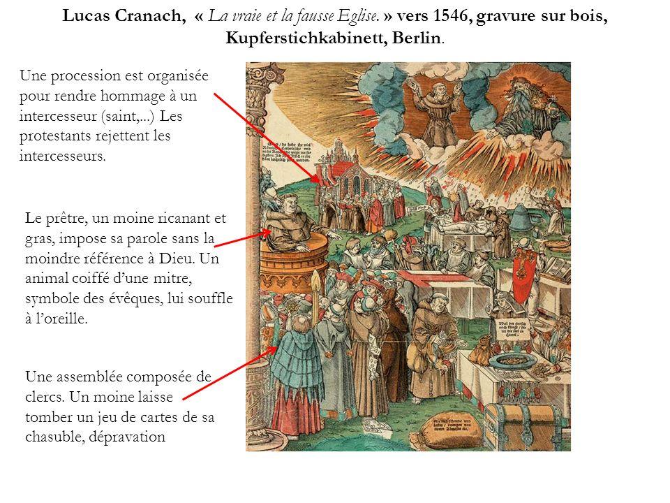Lucas Cranach, « La vraie et la fausse Eglise. » vers 1546, gravure sur bois, Kupferstichkabinett, Berlin. Le prêtre, un moine ricanant et gras, impos