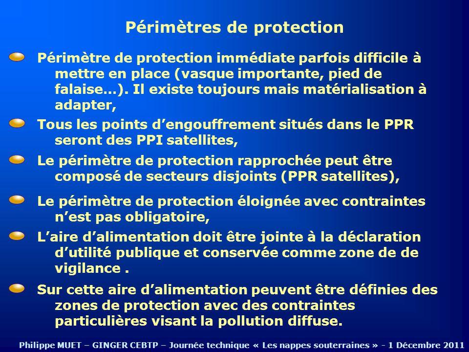 Périmètres de protection Tous les points dengouffrement situés dans le PPR seront des PPI satellites, Périmètre de protection immédiate parfois diffic