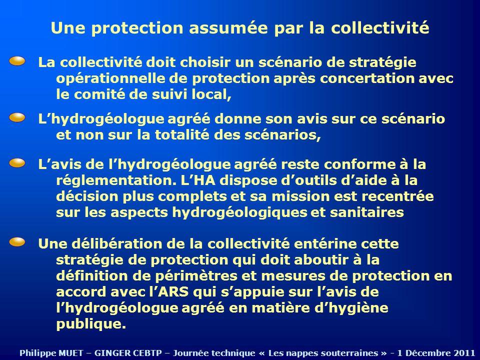 Une protection assumée par la collectivité Lhydrogéologue agréé donne son avis sur ce scénario et non sur la totalité des scénarios, La collectivité d