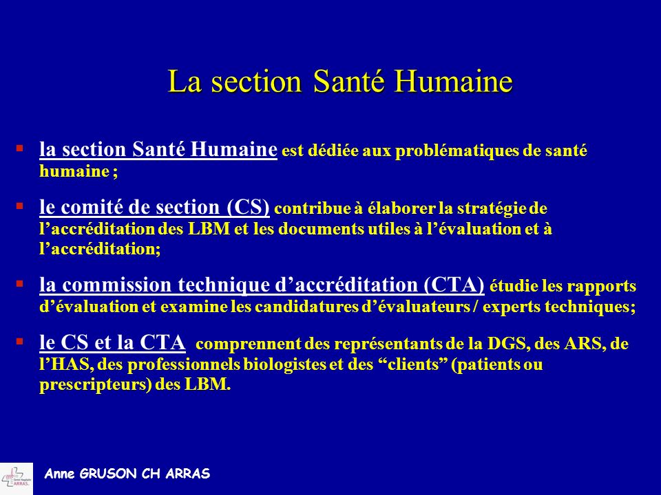 Anne GRUSON CH ARRAS la section Santé Humaine est dédiée aux problématiques de santé humaine ; le comité de section (CS) contribue à élaborer la strat