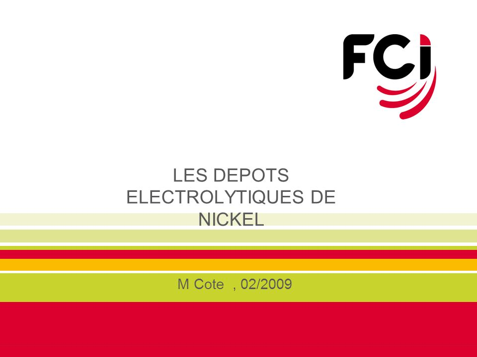 LES DEPOTS ELECTROLYTIQUES DE NICKEL M Cote, 02/2009