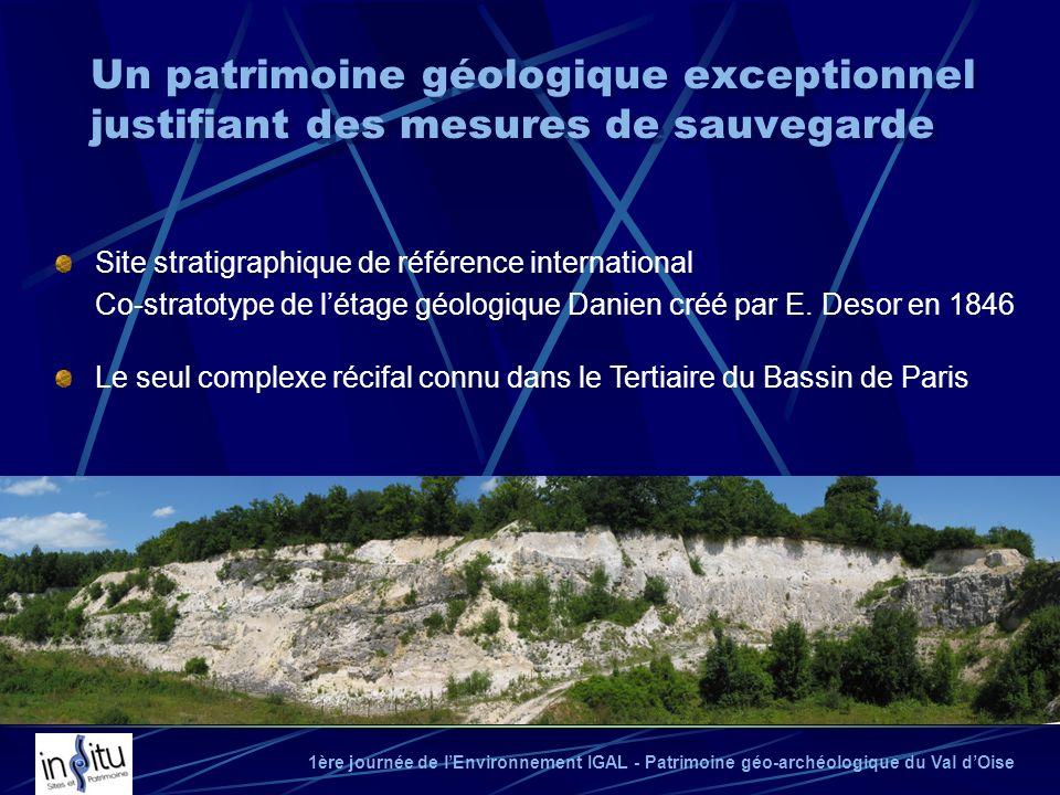 1ère journée de lEnvironnement IGAL - Patrimoine géo-archéologique du Val dOise Site stratigraphique de référence international Co-stratotype de létag