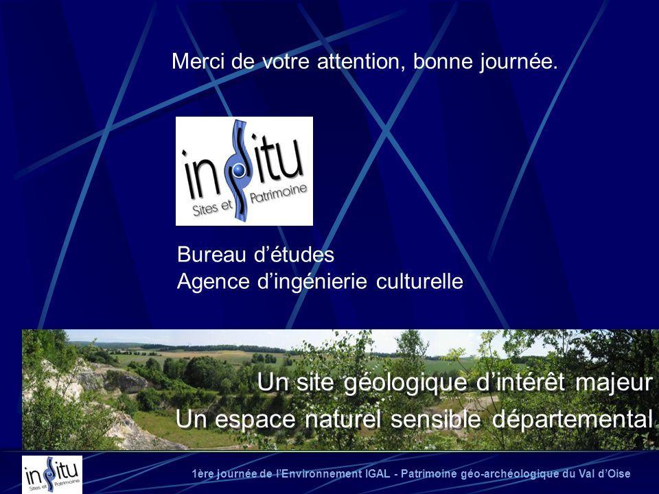 1ère journée de lEnvironnement IGAL - Patrimoine géo-archéologique du Val dOise Bureau détudes Agence dingénierie culturelle Un site géologique dintér