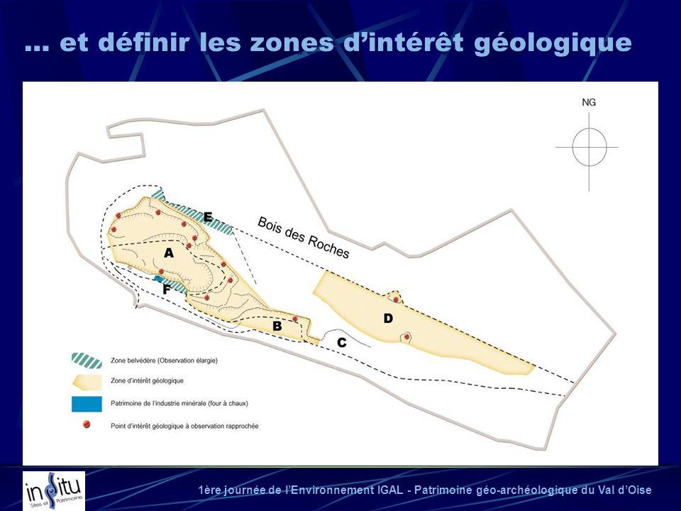 1ère journée de lEnvironnement IGAL - Patrimoine géo-archéologique du Val dOise … et définir les zones dintérêt géologique