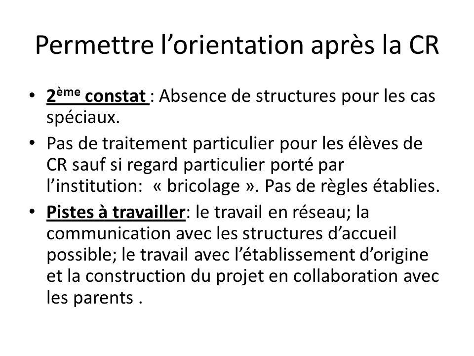 Permettre lorientation après la CR 2 ème constat : Absence de structures pour les cas spéciaux.