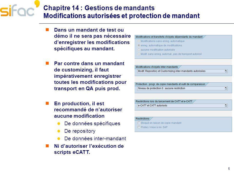 6 Modifications autorisées et protection de mandant Chapitre 14 : Gestions de mandants Modifications autorisées et protection de mandant Dans un manda