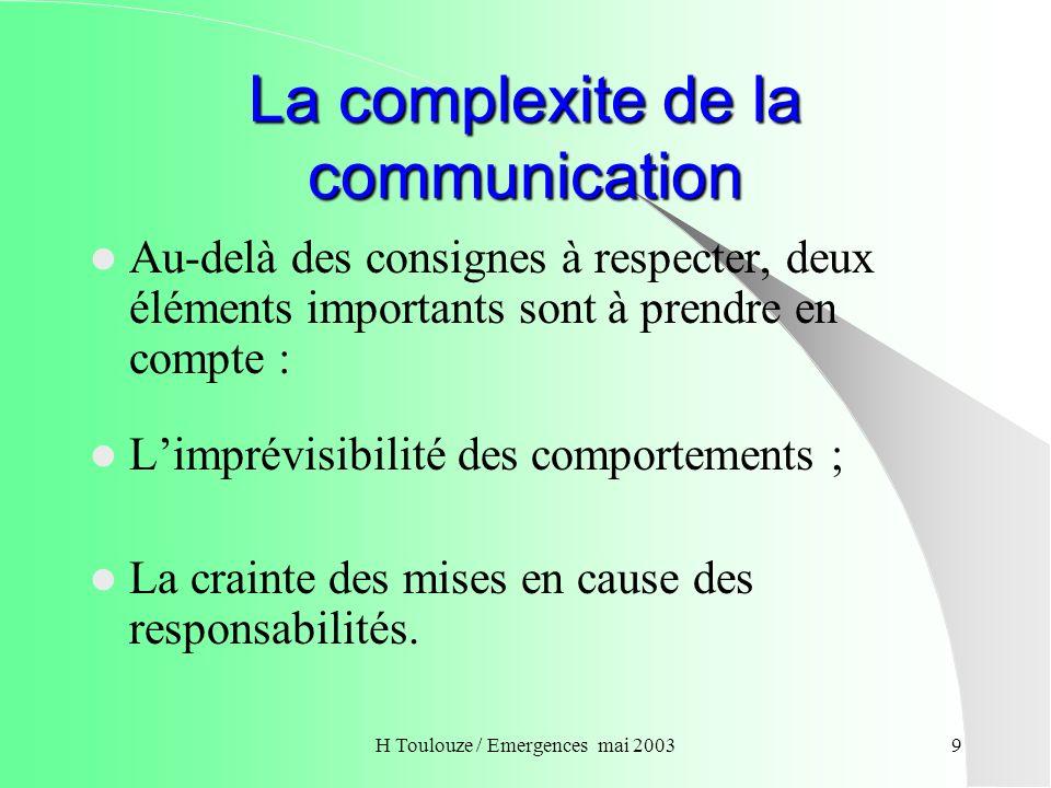 H Toulouze / Emergences mai 200310 Sensibilisation à la communication de crise 1.