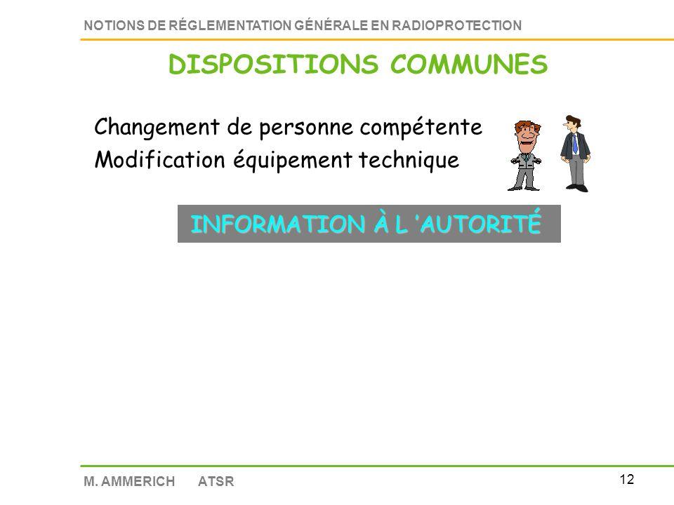 11 NOTIONS DE RÉGLEMENTATION GÉNÉRALE EN RADIOPROTECTION M. AMMERICH ATSR R 1333-38 à 43 DISPOSITIONS COMMUNES Changement de titulaire dautorisation C