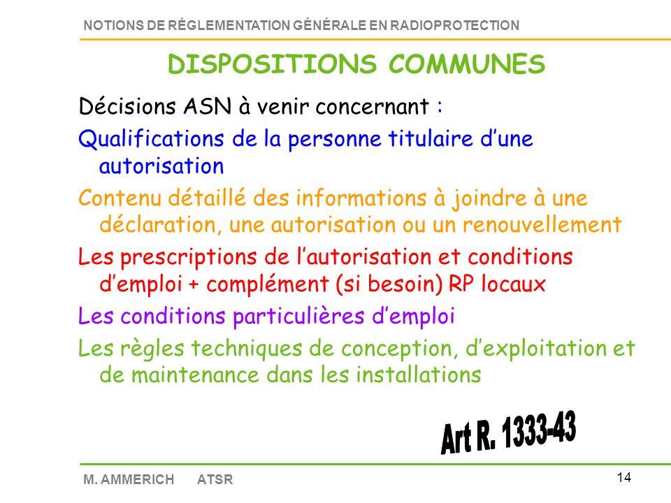 13 NOTIONS DE RÉGLEMENTATION GÉNÉRALE EN RADIOPROTECTION M. AMMERICH ATSR CESSATION dactivité nucléaire Information 6 mois avant à lautorité TITULAIRE