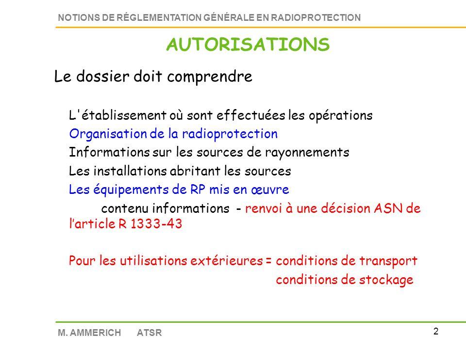 1 NOTIONS DE RÉGLEMENTATION GÉNÉRALE EN RADIOPROTECTION M. AMMERICH ATSR AUTORISATIONS R 1333-23 à 37 Demande dautorisation présentée par : personne p