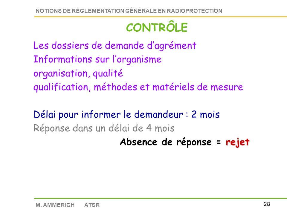 27 NOTIONS DE RÉGLEMENTATION GÉNÉRALE EN RADIOPROTECTION M. AMMERICH ATSR Décisions ASN à venir concernant : La liste détaillée des informations à joi