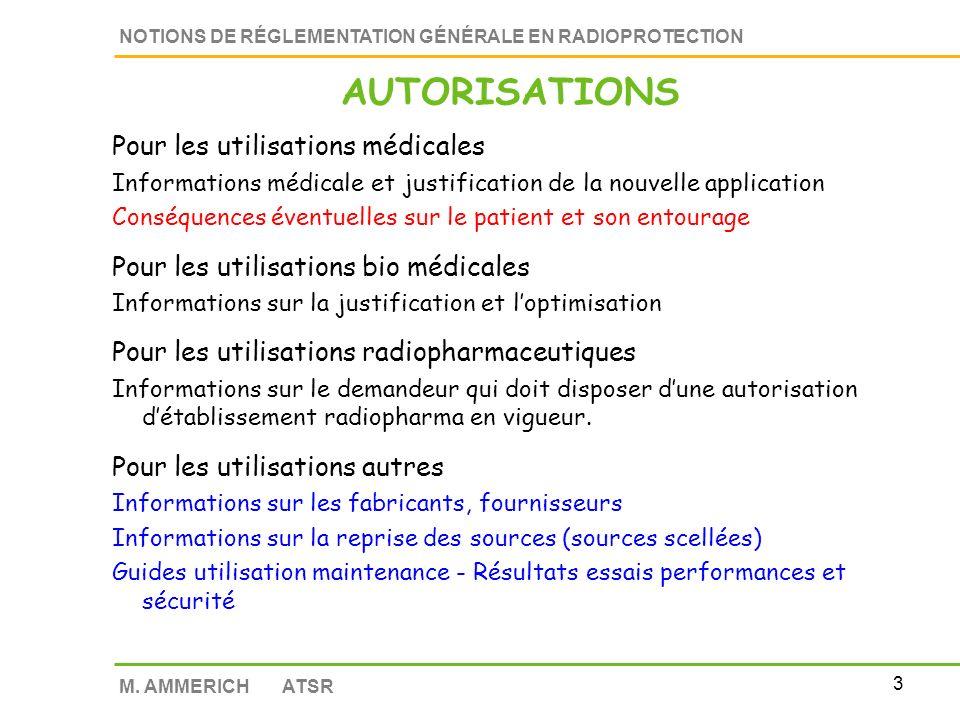 2 NOTIONS DE RÉGLEMENTATION GÉNÉRALE EN RADIOPROTECTION M. AMMERICH ATSR Le dossier doit comprendre L'établissement où sont effectuées les opérations
