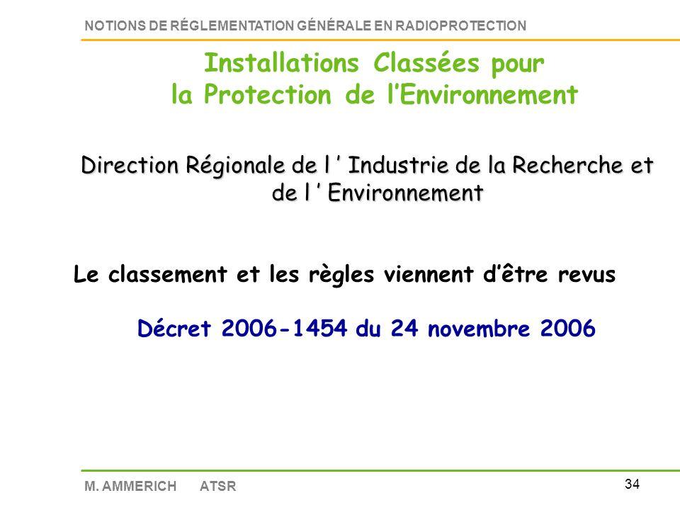 33 NOTIONS DE RÉGLEMENTATION GÉNÉRALE EN RADIOPROTECTION M. AMMERICH ATSR Certaines de ces dispositions vont devoir être modifiées Installations Class