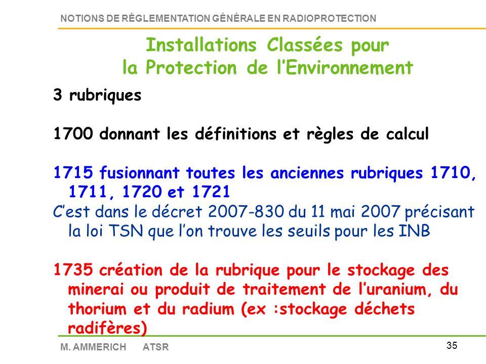 34 NOTIONS DE RÉGLEMENTATION GÉNÉRALE EN RADIOPROTECTION M. AMMERICH ATSR Direction Régionale de l Industrie de la Recherche et de l Environnement Le