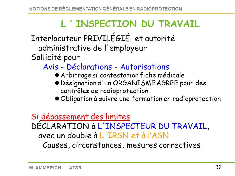 38 NOTIONS DE RÉGLEMENTATION GÉNÉRALE EN RADIOPROTECTION M. AMMERICH ATSR Calcul CLASSEMENT ICPE / INB Décret 2007-830 du 11 mai 2007 Les installation